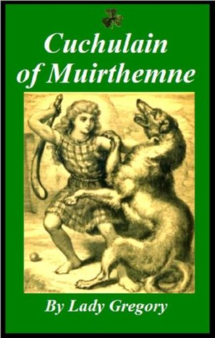 Cuchulain of Muirthemne: The Story of the Men of the Red Branch of Ulster (Coole Edition 2)