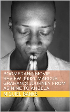 Boomerang Movie Review (1992): Marcus Graham's Journey From Asinine to Angela