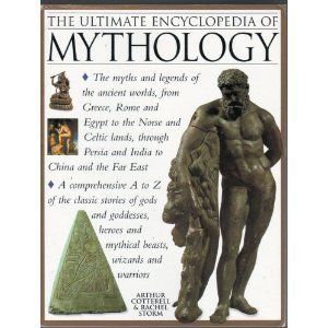 The Ultimate Encyclopedia Of Mythology An A Z Guide To The Myths