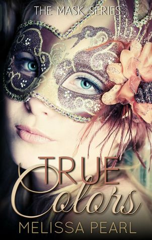 true colors the masks 1 by melissa pearl - True Colors Book