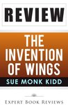 The Invention of Wings: by Sue Monk Kidd -- Review