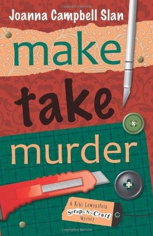 Ebook Make, Take, Murder by Joanna Campbell Slan read!