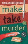 Make, Take, Murder (Kiki Lowenstein Scrap-n-Craft Mystery, #5)