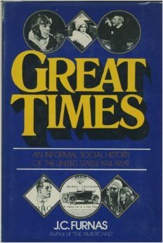 Great Times: An Informal Social History of the United States, 1914-29