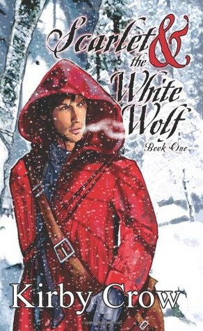 Ebook Scarlet and the White Wolf: The Pedlar and the Bandit King by Kirby Crow DOC!