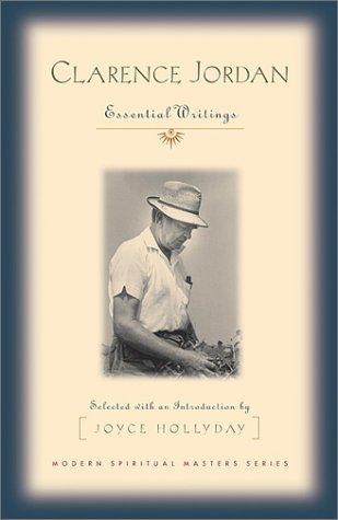 Clarence Jordan: Essential Writings