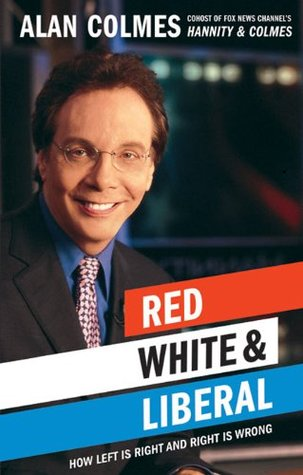 Alan colmes is an idiot