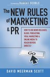 The New Rules of Marketing and PR: How to Use News Releases, Blogs, Podcasting, Viral Marketing, & Online Media to Reach Buyers Directly