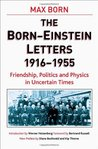 The Born-Einstein Letters 1916-55 by Max Born