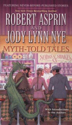Myth-Told Tales by Robert Lynn Asprin