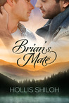Brian's Mate by Hollis Shiloh