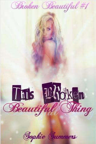 This Broken Beautiful Thing (Broken Beautiful, #1)