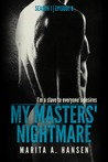 "My Masters' Nightmare Season 1, Ep. 8 ""Questions"" (My Masters' Nightmare, #8)"