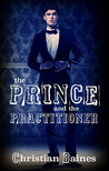 The Prince and the Practitioner