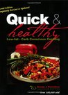 Quick and Healthy Low- Fat Carb Conscious Cooking