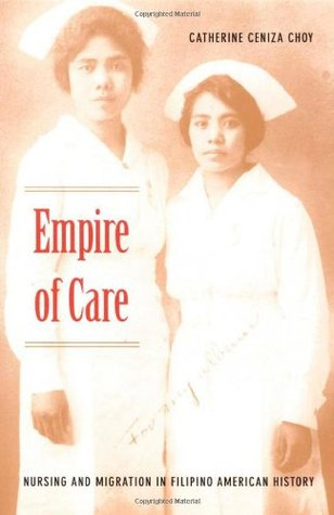 Empire of Care by Catherine Ceniza Choy