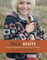 Inca Knits: Designs Inspired by South American Folk Traditions