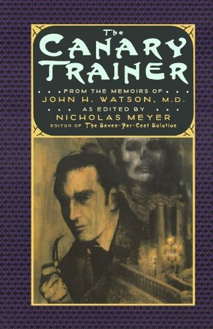 The Canary Trainer: From the Memoirs of John H. Watson, M.D.