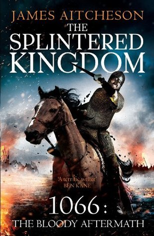 The Splintered Kingdom (The Bloody Aftermath of 1066, #2)