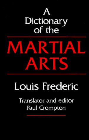 A Dictionary of the Martial Arts by Louis Frédéric