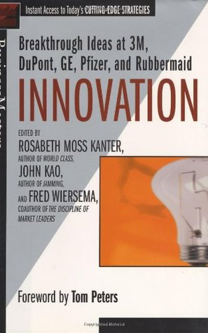 Innovation: Breakthrough Ideas at 3M, DuPont, GE, Pfizer, and Rubbermaid