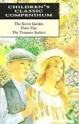 Children's Classic Compendium: The Secret Garden / Peter Pan / The Treasure Seekers