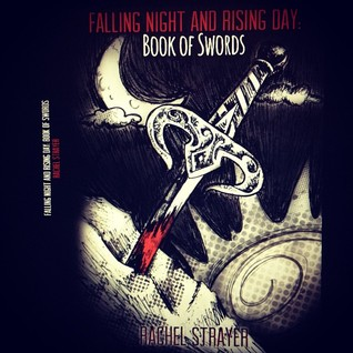 Falling Night and Rising Day: Book of Swords