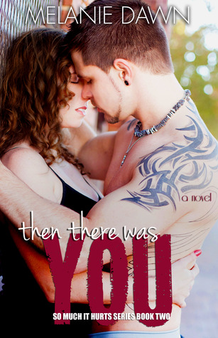 Then There Was You by Melanie Dawn