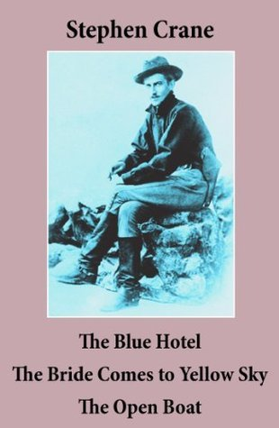 The Blue Hotel/The Bride Comes to Yellow Sky/The Open Boat