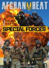 Afghan Heat: Special Forces - true stories from the SAS, SBS, Delta Force and SEALs