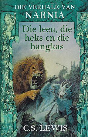 Die leeu, die heks en die hangkas (Die verhale van Narnia, #1)