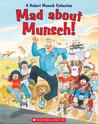 Mad About Munsch by Robert Munsch
