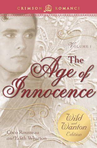 Age of Innocence: The Wild and Wanton Edition, Volume 1
