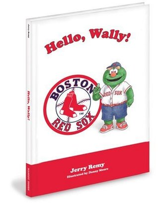 Hello, Wally!: Boston Red Sox