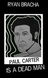 Paul Carter is a Dead Man