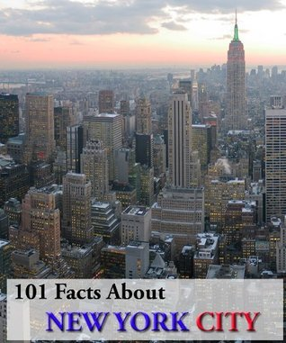 101 Facts About New York City! (Kindle Coffee Table Books)