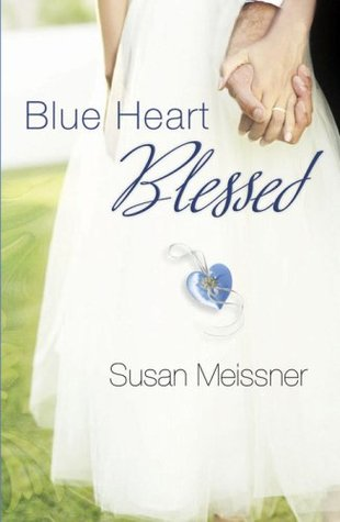 Ebook Blue Heart Blessed by Susan Meissner DOC!