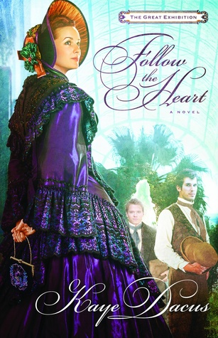 Follow the Heart (The Great Exhibition #1)