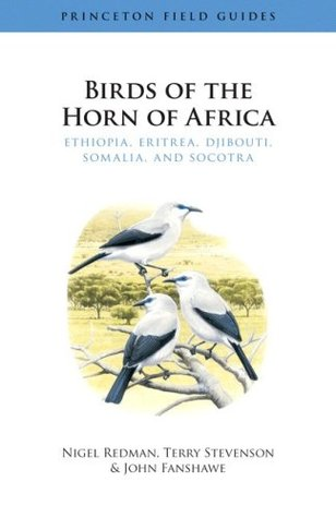 Birds of the Horn of Africa: Ethiopia, Eritrea, Djibouti, Somalia, and Socotra