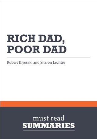 Summary: Rich dad, poor dad Robert Kiyosaki and Sharon Lechter