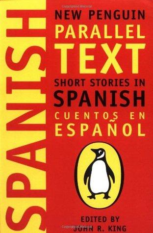 Short Stories in Spanish by John R. King