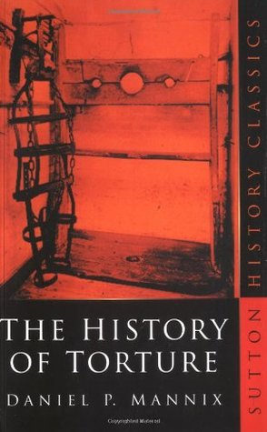 The History of Torture (History Classics)