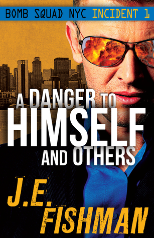 A Danger to Himself and Others(Bomb Squad NYC 1)