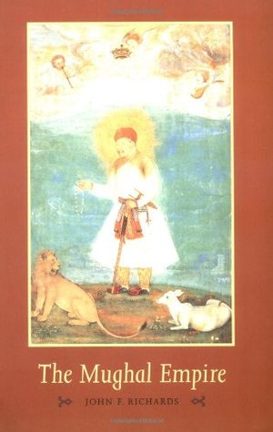 The Mughal Empire (The New Cambridge History of India, Volume 1, Part 5)