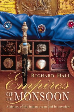 Empires of the Monsoon by Richard Seymour Hall