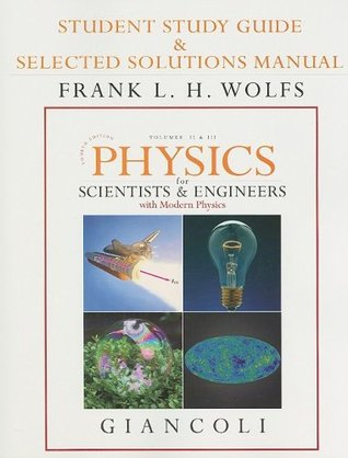 Student Study Guide & Selected Solutions Manual for Physics for Scientists & Engineers with Modern Physics, Volume II & III