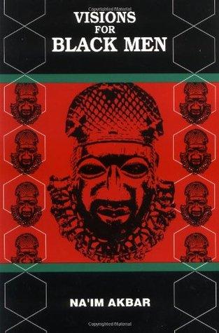 Visions for Black Men by Na'im Akbar