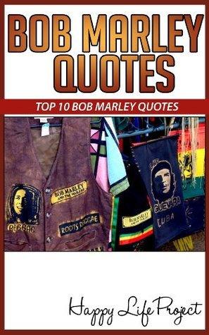 Top 10 Bob Marley Quotes ( Happy Life Series )