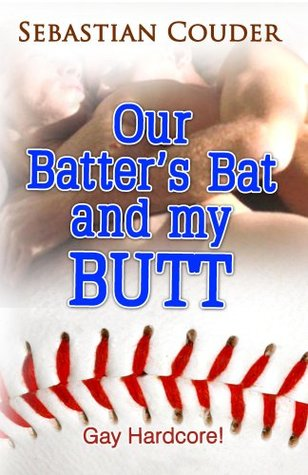 Our Batter's Bat ..and my Butt - Gay Hardcore!