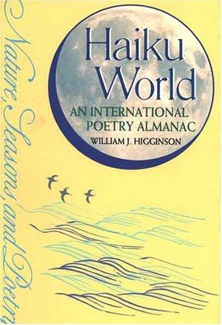 Haiku World by William J. Higginson